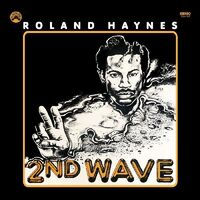 Roland Haynes - Second Wave (Remastered Vinyl Edition) [Remastered]