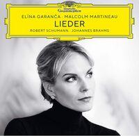 Elina Garanca / Martineau,Malcom - Schumann & Brahms Recital