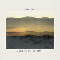 Wild Pink - A Billion Little Lights [Indie Exclusive Limited Edition Glow-In-The-Dark LP]