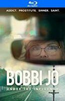 Bobbi Jo: Under the Influence - Bobbi Jo: Under the Influence
