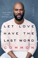 Common - Let Love Have the Last Word: A Memoir