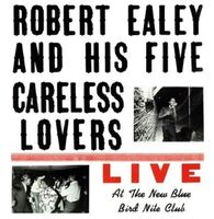 Robert Ealey  / His Five Careless Lovers - Live At The New Blue Bird Nite Club (Blue) [180 Gram]