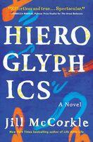 McCorkle, Jill - Hieroglyphics: A Novel