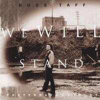 Russ Taff - We Will Stand Yesterday And Today