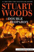 Stuart Woods - Double Jeopardy: A Stone Barrington Novel