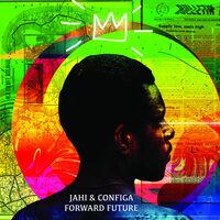 Jahi & Configa - Future Forward (Green Vinyl) [Colored Vinyl] (Grn)