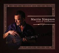 Martin Simpson - Trails And Tribulations