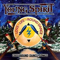 Young Spirit - Love, Life, Round Dance - Cree Round Dance Songs