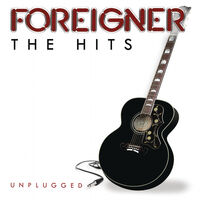 Foreigner - The Hits Unplugged