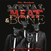 Residents - Metal Meat & Bone: The Songs Of Dyin' Dog