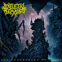 Sketetal Remains - The Entombment of Chaos