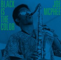 Joe Mcphee - Black Is The Color (2pk)