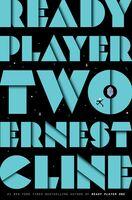 Cline, Erest - Ready Player Two: A Novel
