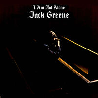 Jack Greene - I Am Not Alone