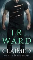 Ward, J R - Claimed: The Lair of the Wolven