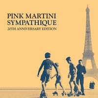 Pink Martini - Sympathique - 20th Anniversary Edition (Aniv)