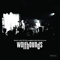 Wolfhounds - Hands In The Till: The Complete John Peel Sessions