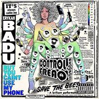 Erykah Badu - But You Cain't Use My Phone