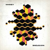 Whiney - Waystone (Uk)