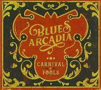 Blues Arcadia - Carnival Of Fools (Aus)
