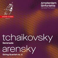 Amsterdam Sinfonietta - Tchaikovsky: Serenade; Arensky: String Quartet No