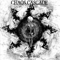 Chaos Cascade - Son Of The Void (chapter I & Ii)