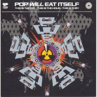 Pop Will Eat Itself - This Is The Day This Is The Hour This Is This: 30th Anniversary[Deluxe Splatter Colored Vinyl]