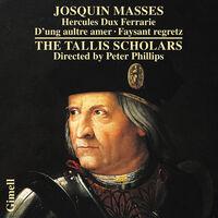 Tallis Scholars - Josquin: Masses - Hercules Dux Ferrarie D'ung Ault