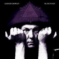 Aleister Crowley - Black Magic
