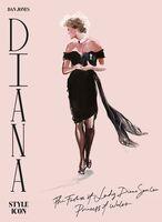 Dan Jones - Diana: Style Icon: A Celebration of the fashion of Lady Diana Spencer,Princess of Wales