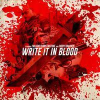 Milano Constantine & Body Bag Ben - Write It In Blood