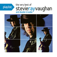 Stevie Vaughan Ray - Playlist: Very Best of
