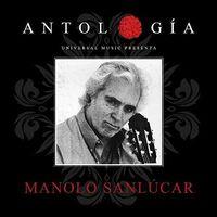 Manolo Sanlucar - Antologia 2015