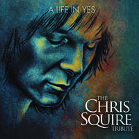 Various Artists - A Life In Yes: The Chris Squire Tribute / Various