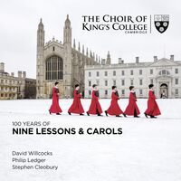 Choir Of Kings College Cambridge - 100 Years Of Nine Lessons And Carols