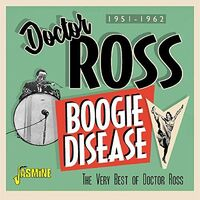 Doctor Ross - Boogie Disease: Very Best Of Doctor Ross 1951-1962