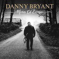 Danny Bryant - Menas Of Escape