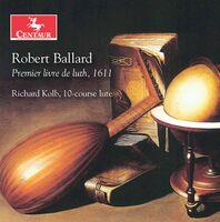 Ballard / Kolb - Premier Livre De Luth 1611
