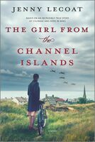 Lecoat, Jenny - The Girl from the Channel Islands: A Novel