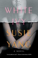 Yang, Susie - White Ivy: A Novel