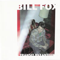 Bill Fox - Transit Byzantium