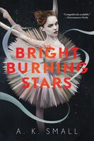 Small, Ak - Bright Burning Stars