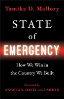 Mallory, Tamika D - State of Emergency: How We Win in the Country We Built