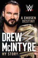 McIntyre, Drew - A Chosen Destiny: My Story