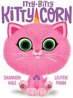 Shannon Hale  / Pham,Leuyen - Itty Bitty Kitty Corn (Hcvr) (Ill)