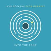 Jens Bockamp Flow Quartet - Into The Zone