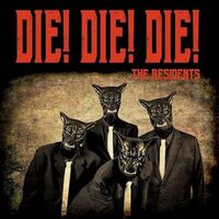 Residents - Die Die Die (Blk) [Limited Edition]