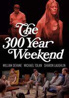 300 Year Weekend (1971) - The 300 Year Weekend
