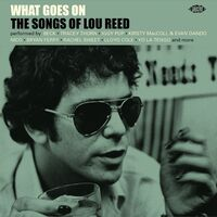 What Goes On: Songs Of Lou Reed / Various - What Goes On: Songs Of Lou Reed / Various