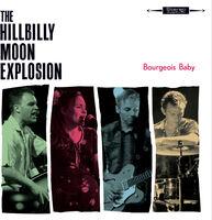 Hillbilly Moon Explosion - Bourgeois Baby